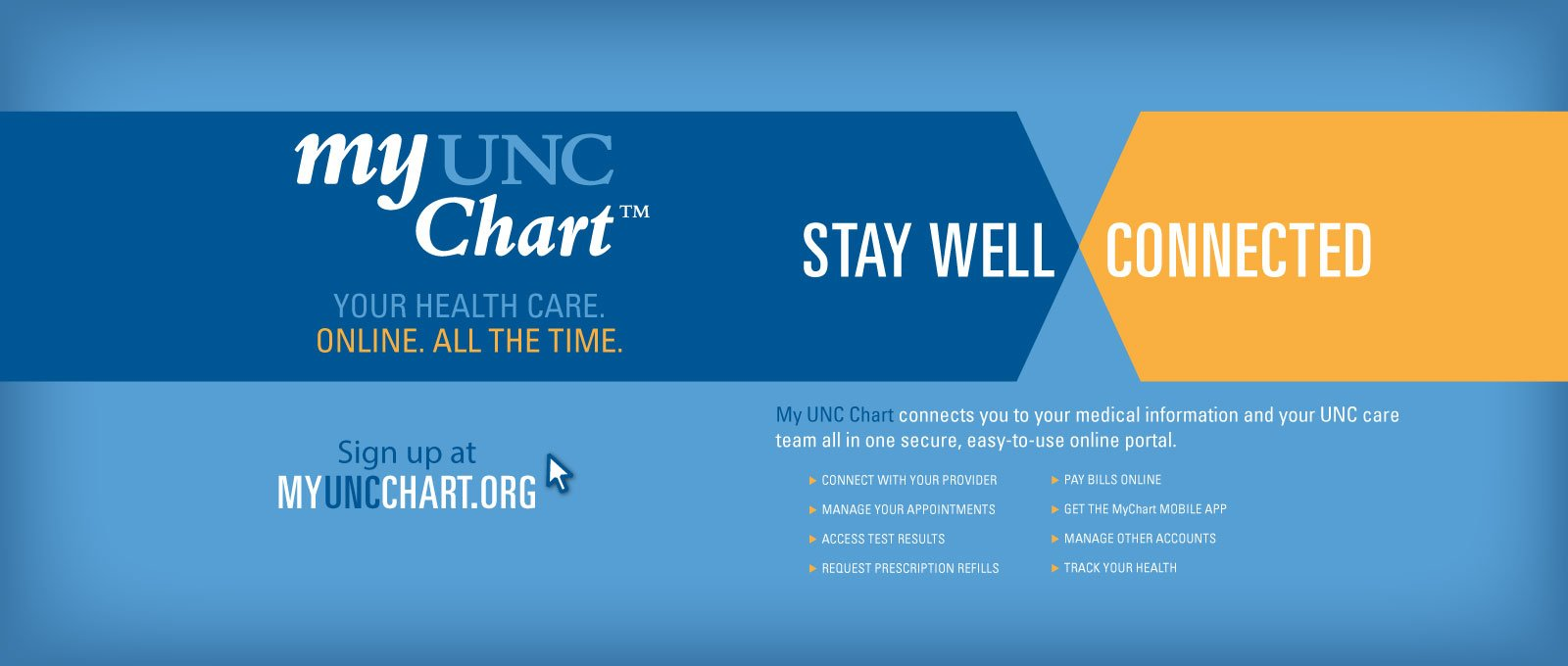 My UNC Chart. Your Health Care. Online. All the time.