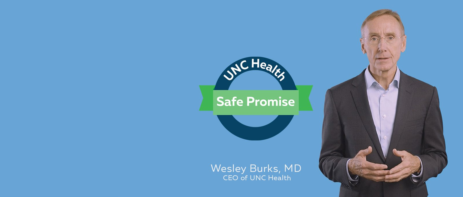 UNC Health CEO Dr. Wesley Burks next to the UNC Health safety seal